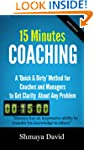 "15 Minutes Coaching: A ""Quick & Dirty..."