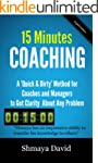 """15 Minutes Coaching: A """"Quick & Dirty..."""