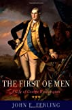 The First of Men: A Life of George Washington (019539867X) by Ferling, John E.