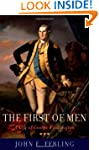 The First of Men: A Life of George Wa...