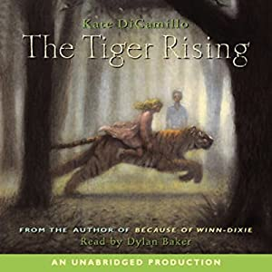 The Tiger Rising Audiobook by Kate DiCamillo Narrated by Dylan Baker