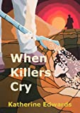 When Killers Cry (1471611884) by Edwards, Katherine