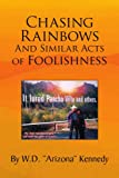 img - for Chasing Rainbows And Similar Acts of Foolishness book / textbook / text book