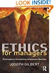 Ethics for Managers: Philosophical Fo...
