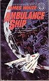 Ambulance Ship (0345285131) by White, James