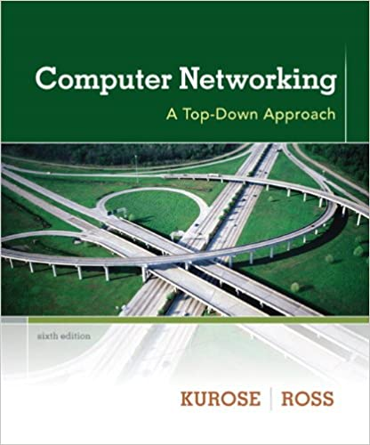 Computer Networking: A Top Down Approach, 6th Edition