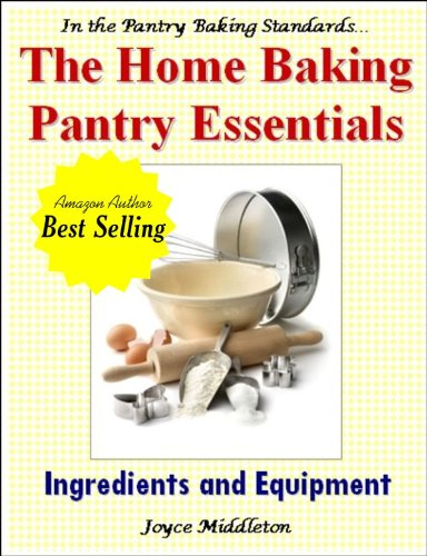 The Home Baking Pantry Essentials (In the Pantry Baking Standards)