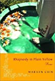 Rhapsody in Plain Yellow: Poems [Paperback] [2003] Marilyn Chin