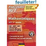 Mathématiques IUT 1re année - L'essentiel du cours, exercices avec corrigés détaillés