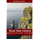 Must See Ireland - Best Places to Visit in Ireland - A Travel Guide ~ Robert Doyle