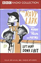 The Navy Lark, Volume 7: Left Hand Down a Bit  by Laurie Wyman, George Evans Narrated by Leslie Phillips, Stephen Murray, Jon Pertwee
