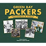 Green Bay Packers: Yesterday & Today ~ Chuck Carlson