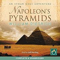 Napoleon's Pyramids Hörbuch von William Dietrich Gesprochen von: Jeff Harding