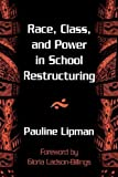 img - for Race, Class, and Power in School Restructuring (Suny Series, Restructuring & School Change) by Pauline Lipman (1998-02-26) book / textbook / text book