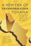 A New Era of Transformation in Ghana: Lessons from the Past and Scenarios for the Future