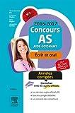 Concours Aide-soignant 2016-2017 Annales corrigées: Epreuves écrite et orale...
