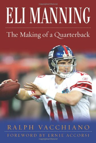 Eli Manning: The Making of a Quarterback by Ralph Vacchiano