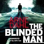 The Blinded Man   Arne Dahl