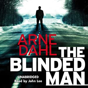The Blinded Man | [Arne Dahl]