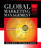 Global Marketing Management: A Casebook: 5th (Fifth) Edition