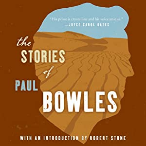 The Stories of Paul Bowles | [Paul Bowles]