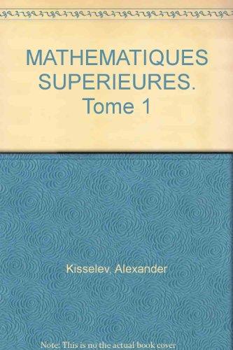 Mathématiques supérieures, volume 1. Pour ingénieurs et polytechniciens