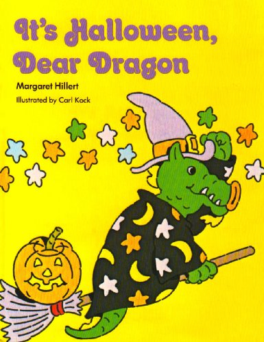 ITS HALLOWEEN DEAR DRAGON, SOFTCOVER, BEGINNING TO READ (BEGINNING-TO-READ BOOKS) Margaret Hillert