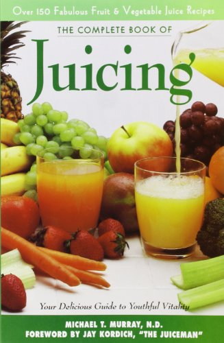 Complete Book Of Juicing: Your Delicious Guide To Youthful Vitality front-754685