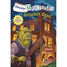 October Ogre: Calendar Mysteries, Book 10 (       UNABRIDGED) by Ron Roy Narrated by Jim Meskimen