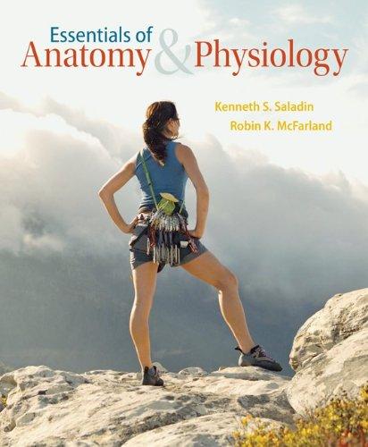 Essentials of Anatomy & Physiology, by Kenneth Saladin, Robin McFarland