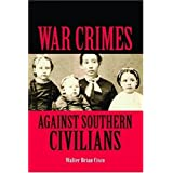 War Crimes Against Southern Civilians ~ Walter Cisco