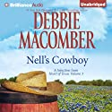 Nell's Cowboy: Heart of Texas, Book 5 (       UNABRIDGED) by Debbie Macomber Narrated by Natalie Ross