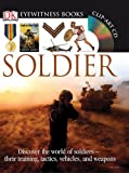 Soldier (Eyewitness Books) (DK Eyewitness Books)