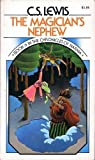 THE MAGICIAN'S NEPHEW [BOOK 6 IN THE CHRONICLES OF NARNIA] BY C.S. LEWIS