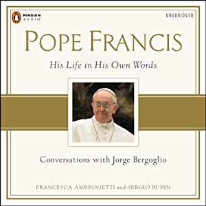 Pope Francis: Conversations with Jorge Bergoglio Audiobook