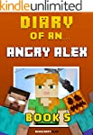 Diary of an Angry Alex: Book 5 [An Un...