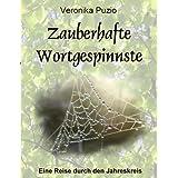 """Zauberhafte Wortgespinnste: Eine Reise durch den Jahreskreisvon """"Veronika Puzio"""""""