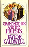 GRANDMA AND PRIESTS (Fawcett Crest Book; X2520) (0449240274) by Caldwell, Taylor