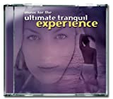 echange, troc Various Artists - Music for the Ultimate Tranquil Experience [UK-Import] [UK Import]