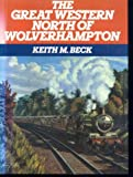 Keith Beck The Great Western North of Wolverhampton