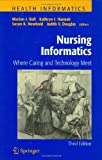 img - for Nursing Informatics: Where Caring and Technology Meet (Health Informatics) book / textbook / text book