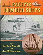 Pacific Lumber Ships by Gordon R. Newell