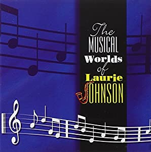 The Musical Worlds of Laurie Johnson