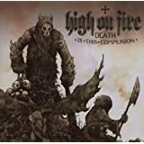 Death Is This Communion ~ High On Fire