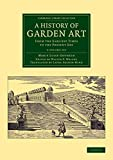 A History of Garden Art 2 Volume Set: From the Earliest Times to the Present Day