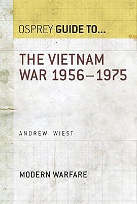 The Vietnam War 1956-1975 (Essential Histories series Book 38)
