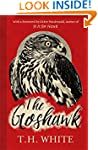 The Goshawk: With a new foreword by H...