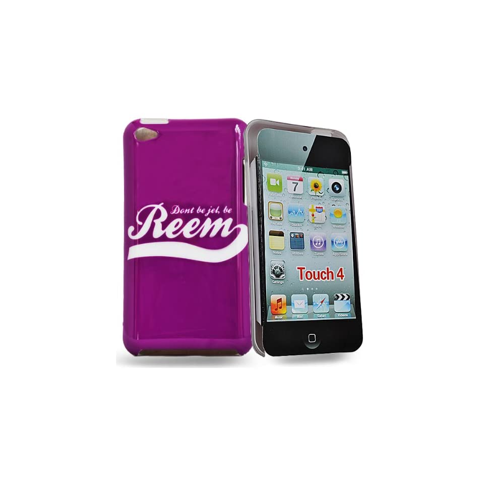 Mobile Palace   Purple hard case cover design DONT BE JEL BE REEM  for Apple ipod touch 4