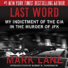 Last Word: My Indictment of the CIA in the Murder of JFK Audiobook by Mark Lane Narrated by Mark Boyett