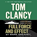 Full Force and Effect: A Jack Ryan Novel (       UNABRIDGED) by Mark Greaney Narrated by Scott Brick